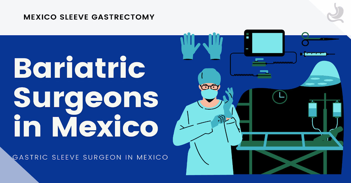 Bariatric Surgeons in Mexico - Mexico Sleeve Gastrectomy