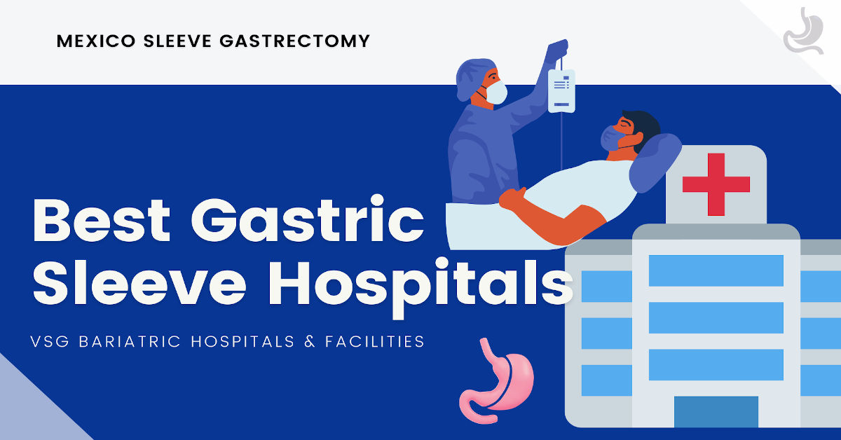 Best Gastric Sleeve Hospital Facilities - Mexico Sleeve Gastrectomy