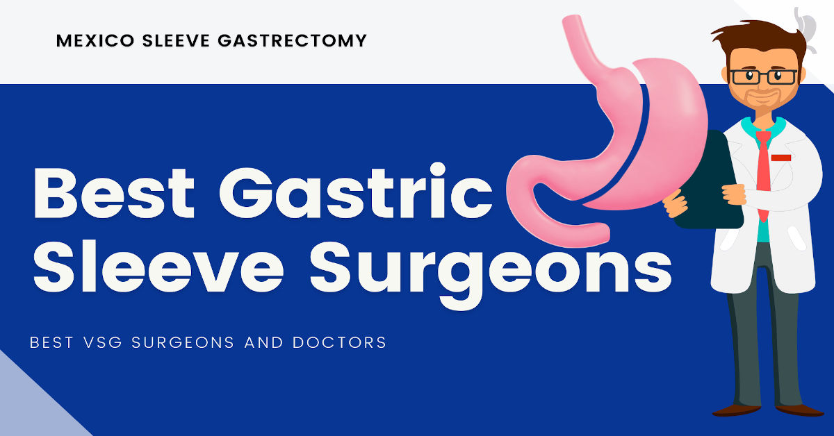 Best Gastric Sleeve Surgeons VSG - Mexico Sleeve Gastrectomy