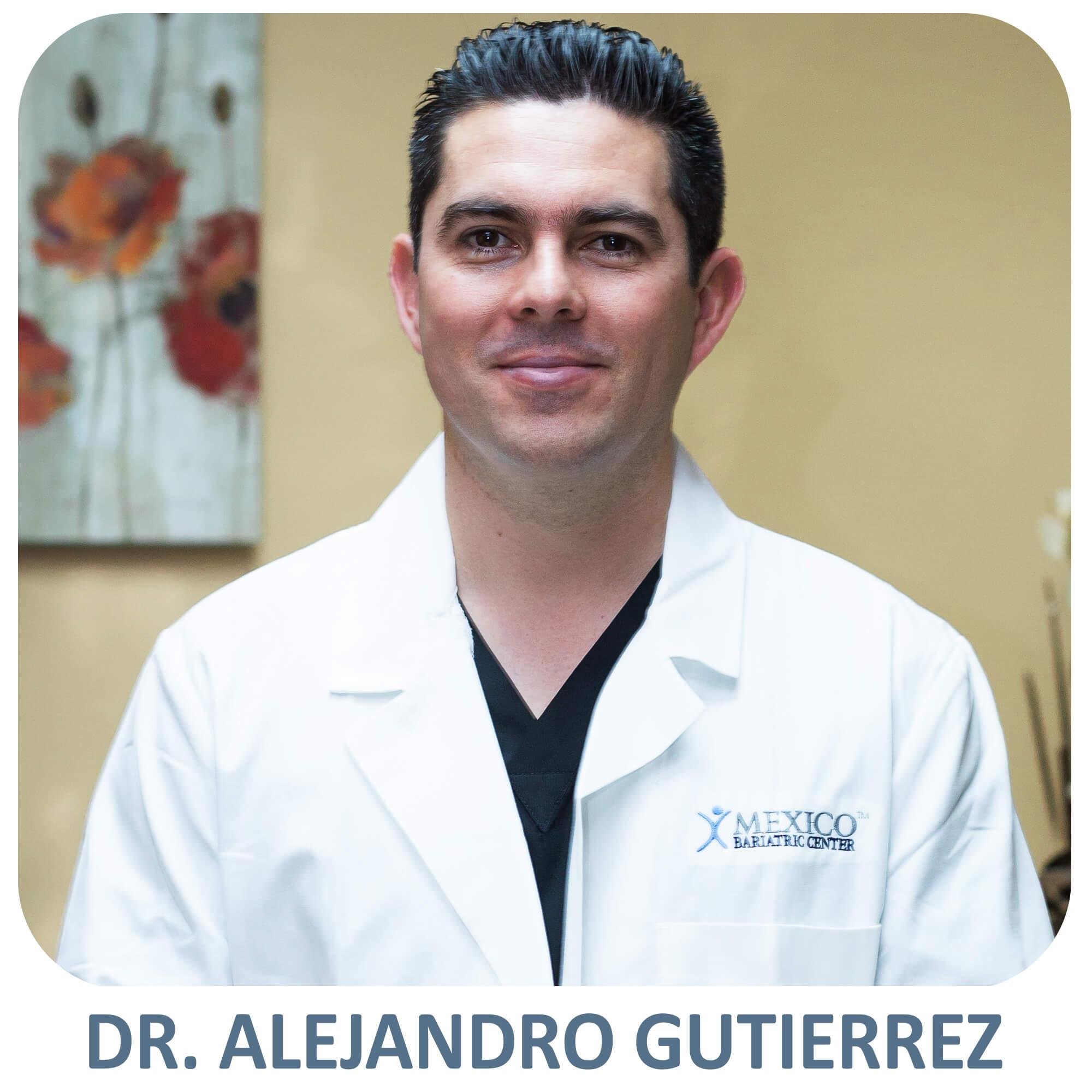 Dr. Alejandro Gutierrez - Mexico Gastric Sleeve Surgeon